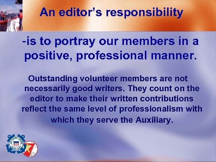 An editor's responsibility -is to portray our members in a positive, professional manner. Outstanding