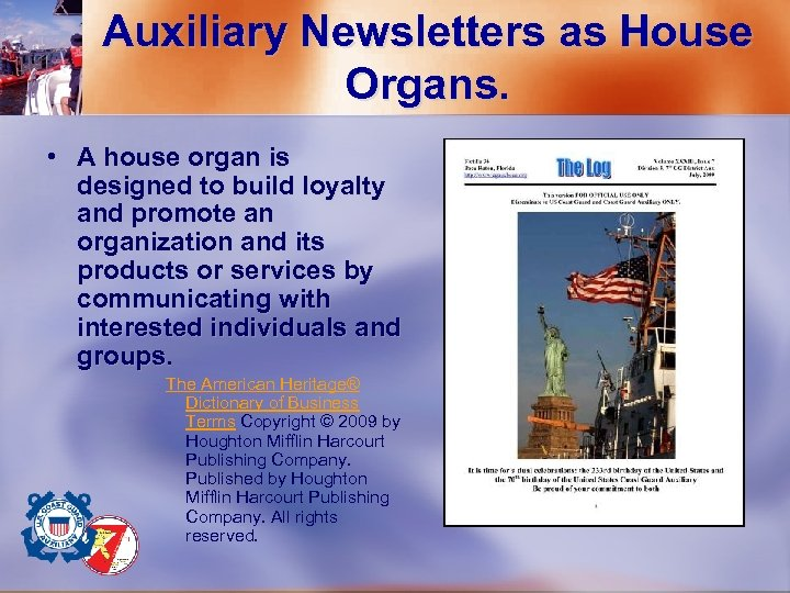 Auxiliary Newsletters as House Organs. • A house organ is designed to build loyalty