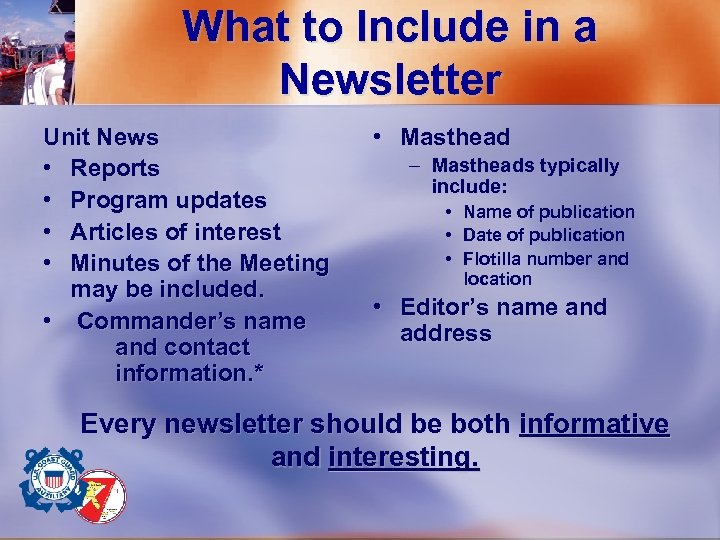 What to Include in a Newsletter Unit News • Masthead – Mastheads typically •