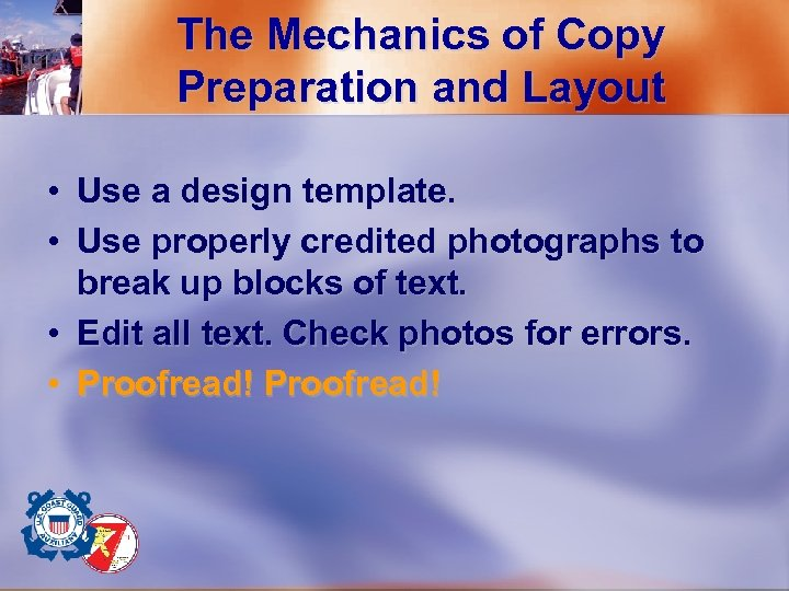 The Mechanics of Copy Preparation and Layout • Use a design template. • Use
