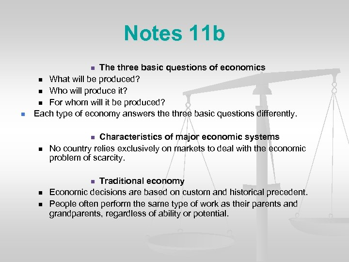 Notes 11 b The three basic questions of economics n What will be produced?