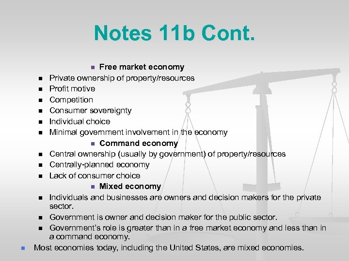 Notes 11 b Cont. Free market economy n Private ownership of property/resources n Profit