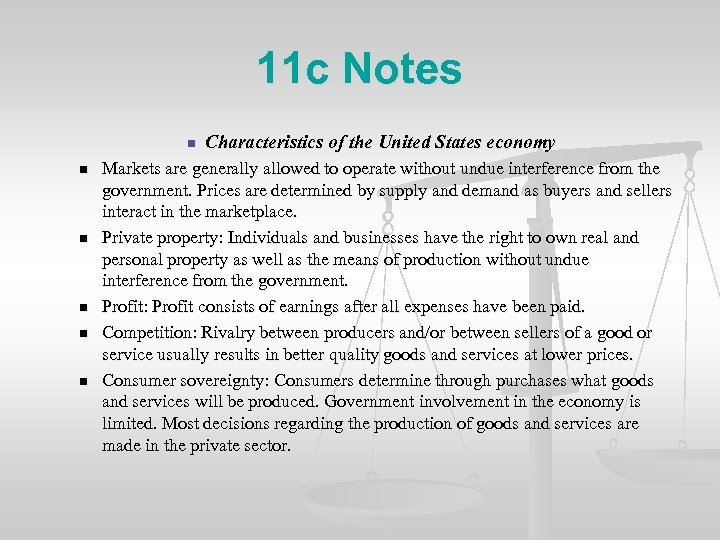 11 c Notes n n n Characteristics of the United States economy Markets are