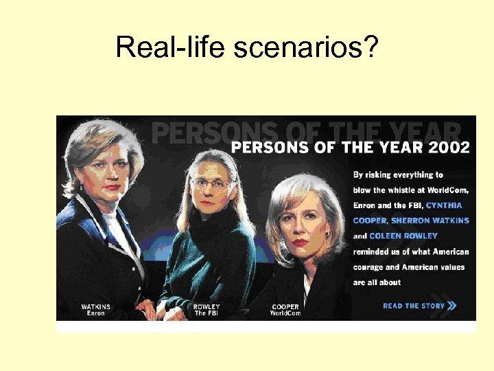 Real-life scenarios?