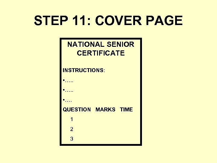 STEP 11: COVER PAGE NATIONAL SENIOR CERTIFICATE INSTRUCTIONS: • …. QUESTION MARKS TIME 1
