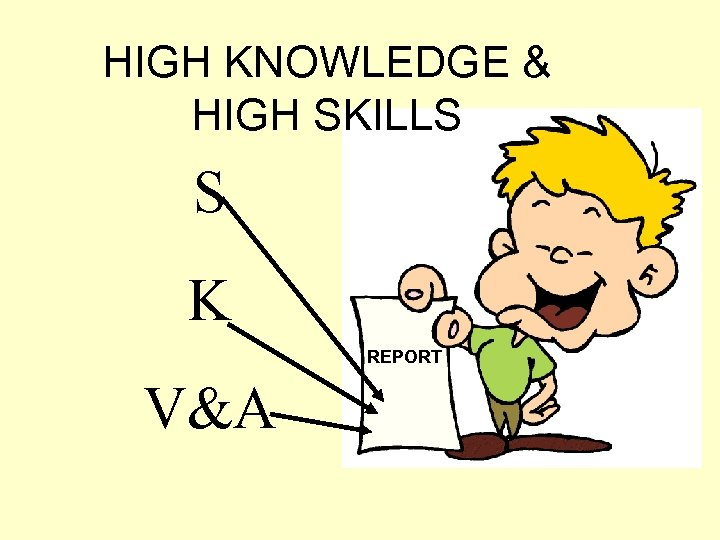 HIGH KNOWLEDGE & HIGH SKILLS S K REPORT V&A