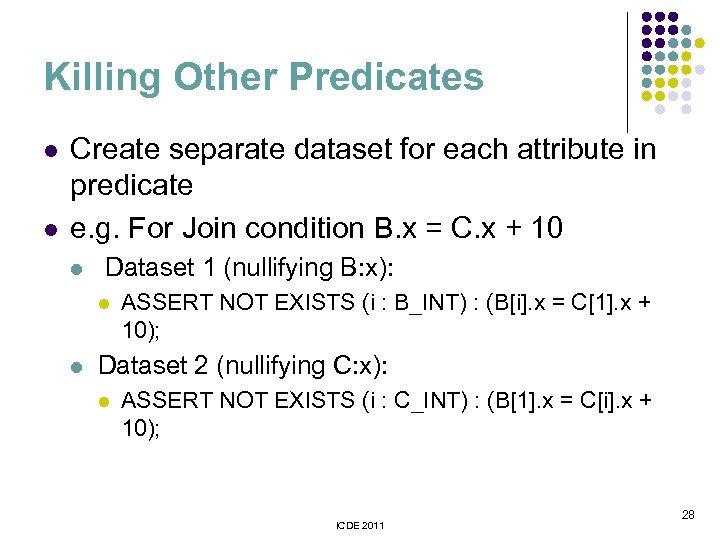 Killing Other Predicates l l Create separate dataset for each attribute in predicate e.