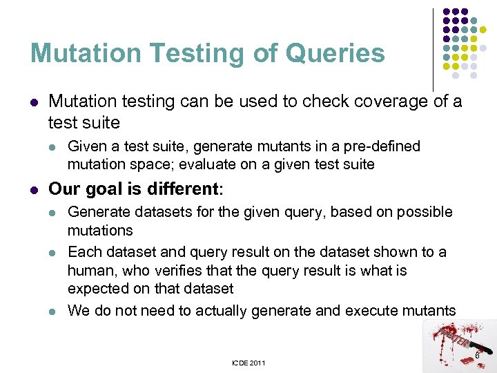 Mutation Testing of Queries l Mutation testing can be used to check coverage of