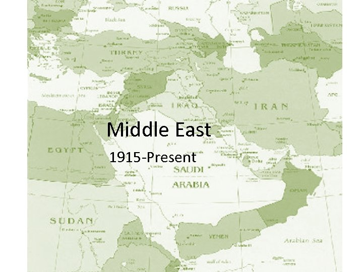 Middle East 1915 -Present