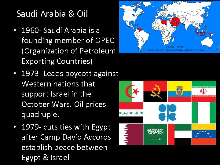 Saudi Arabia & Oil • 1960 - Saudi Arabia is a founding member of