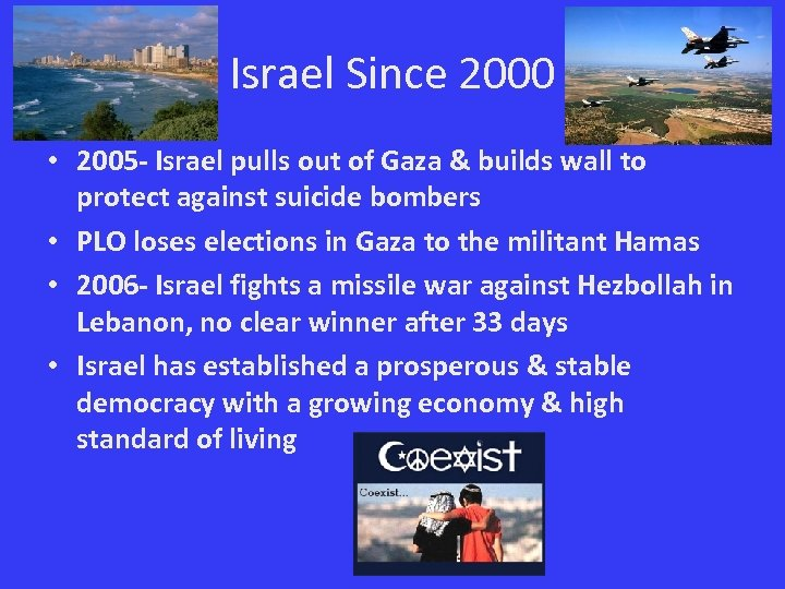 Israel Since 2000 • 2005 - Israel pulls out of Gaza & builds wall