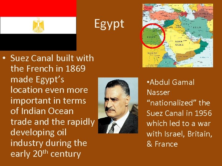 Egypt • Suez Canal built with the French in 1869 made Egypt's location even