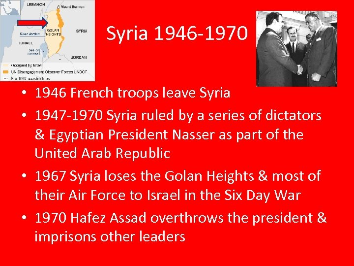 Syria 1946 -1970 • 1946 French troops leave Syria • 1947 -1970 Syria ruled