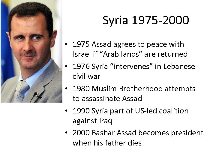 "Syria 1975 -2000 • 1975 Assad agrees to peace with Israel if ""Arab lands"""