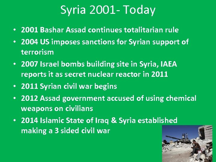 Syria 2001 - Today • 2001 Bashar Assad continues totalitarian rule • 2004 US
