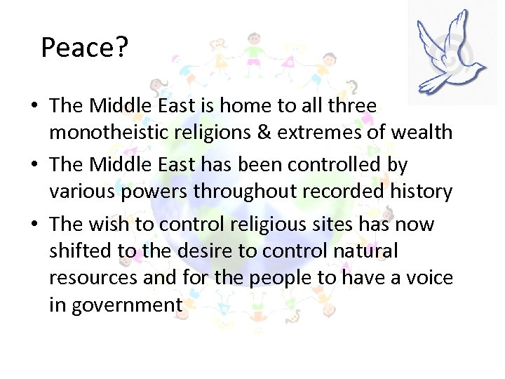 Peace? • The Middle East is home to all three monotheistic religions & extremes