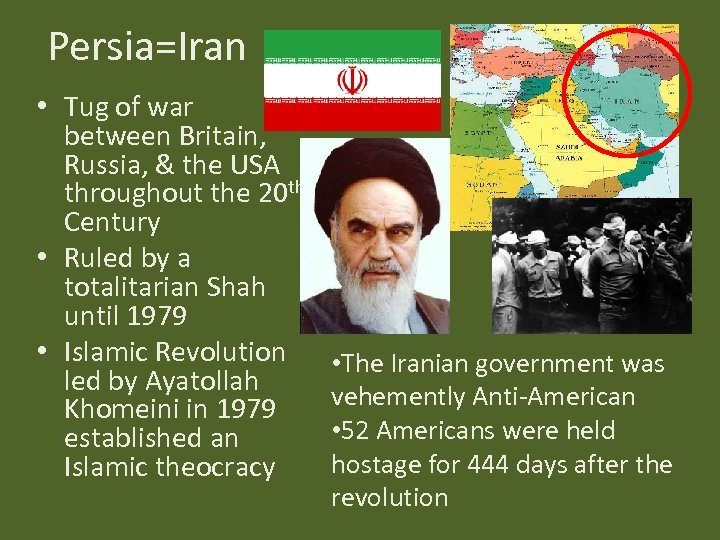 Persia=Iran • Tug of war between Britain, Russia, & the USA throughout the 20