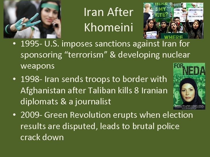 Iran After Khomeini • 1995 - U. S. imposes sanctions against Iran for sponsoring