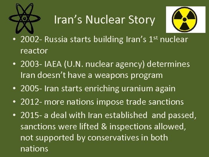Iran's Nuclear Story • 2002 - Russia starts building Iran's 1 st nuclear reactor