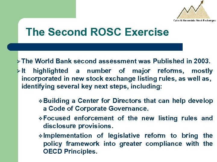 The Second ROSC Exercise Ø The World Bank second assessment was Published in 2003.