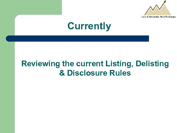 Currently Reviewing the current Listing, Delisting & Disclosure Rules