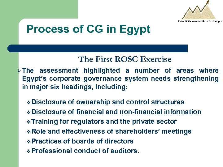 Process of CG in Egypt The First ROSC Exercise Ø The assessment highlighted a