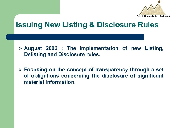 Issuing New Listing & Disclosure Rules Ø August 2002 : The implementation of new