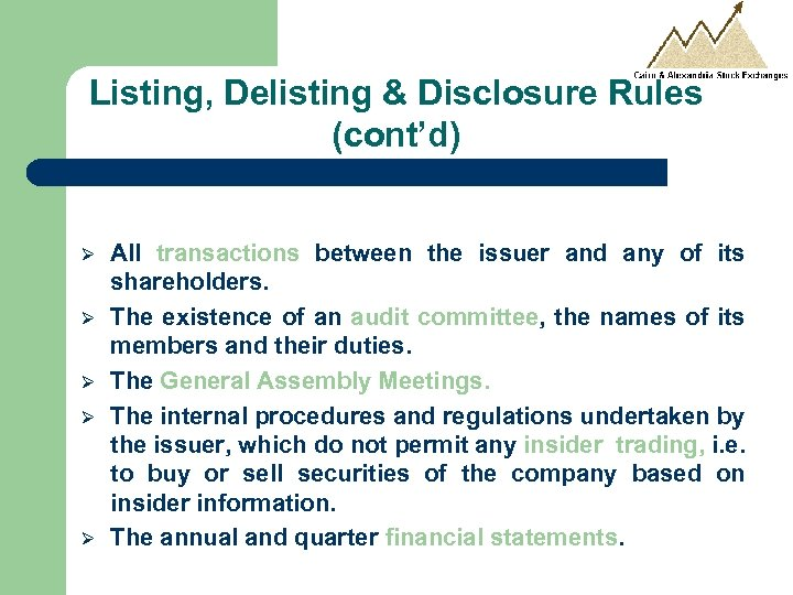 Listing, Delisting & Disclosure Rules (cont'd) Ø Ø Ø All transactions between the issuer