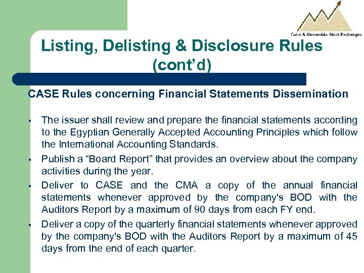 Listing, Delisting & Disclosure Rules (cont'd) CASE Rules concerning Financial Statements Dissemination § §