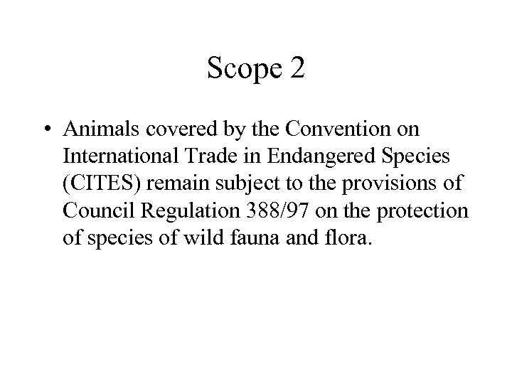 Scope 2 • Animals covered by the Convention on International Trade in Endangered Species