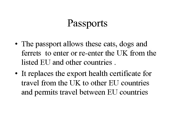 Passports • The passport allows these cats, dogs and ferrets to enter or re-enter