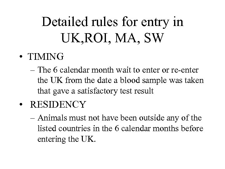 Detailed rules for entry in UK, ROI, MA, SW • TIMING – The 6