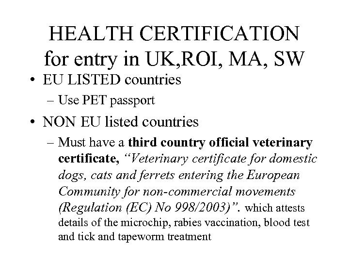 HEALTH CERTIFICATION for entry in UK, ROI, MA, SW • EU LISTED countries –