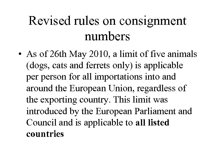 Revised rules on consignment numbers • As of 26 th May 2010, a limit