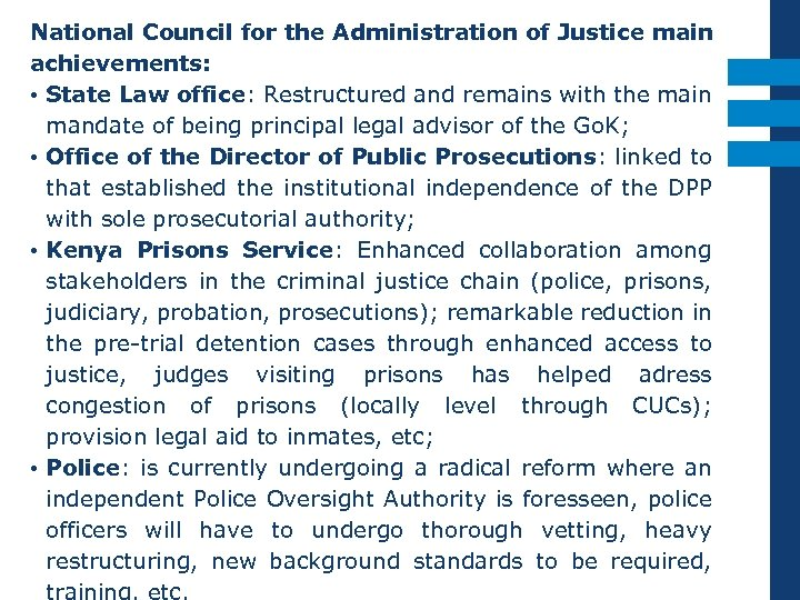 National Council for the Administration of Justice main achievements: • State Law office: Restructured