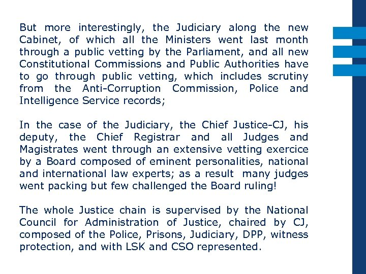 But more interestingly, the Judiciary along the new Cabinet, of which all the Ministers