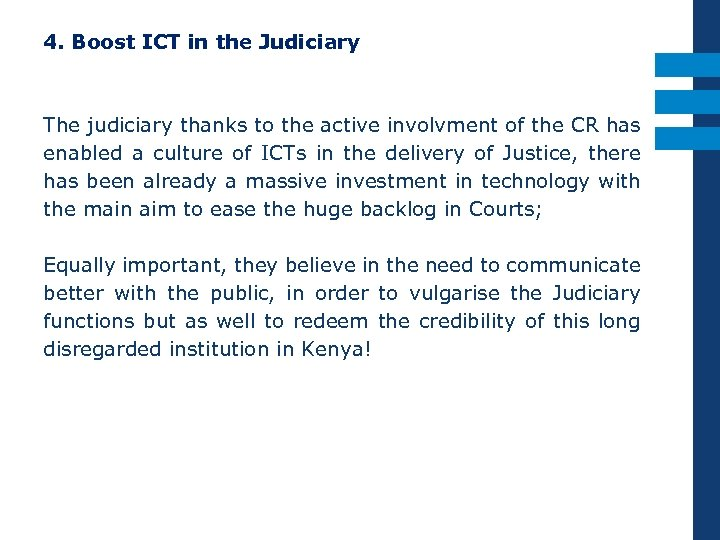 4. Boost ICT in the Judiciary The judiciary thanks to the active involvment of