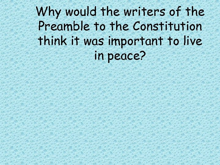 Why would the writers of the Preamble to the Constitution think it was important