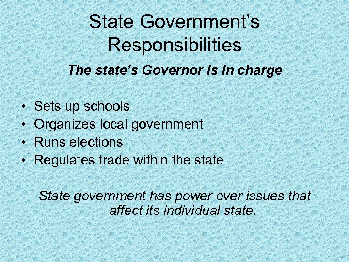 State Government's Responsibilities The state's Governor is in charge • • Sets up schools