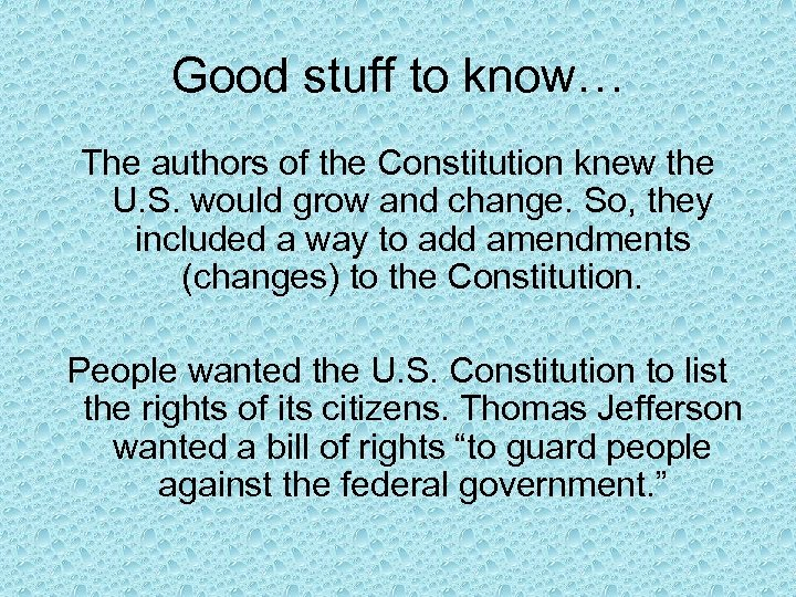 Good stuff to know… The authors of the Constitution knew the U. S. would