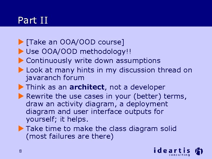 Part II u [Take an OOA/OOD course] u Use OOA/OOD methodology!! u Continuously write