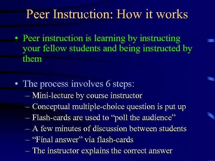 Peer Instruction: How it works • Peer instruction is learning by instructing your fellow
