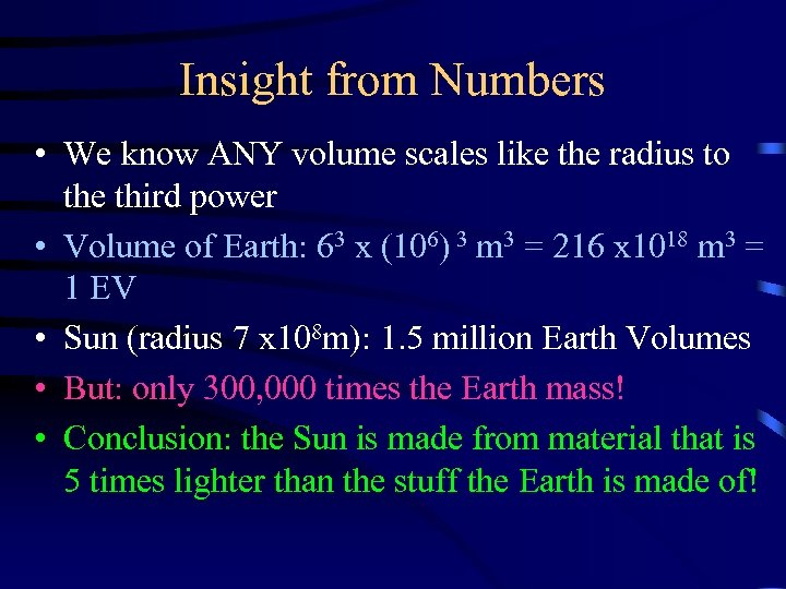 Insight from Numbers • We know ANY volume scales like the radius to the