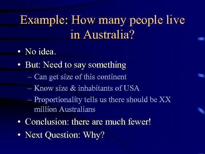 Example: How many people live in Australia? • No idea. • But: Need to