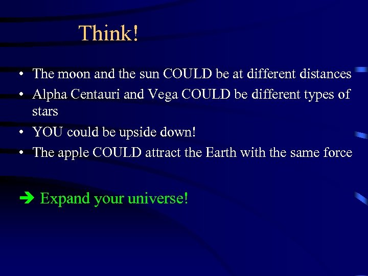 Think! • The moon and the sun COULD be at different distances • Alpha