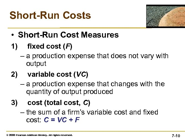 Short-Run Costs • Short-Run Cost Measures 1) fixed cost (F) – a production expense