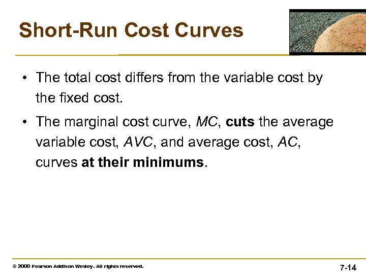 Short-Run Cost Curves • The total cost differs from the variable cost by the