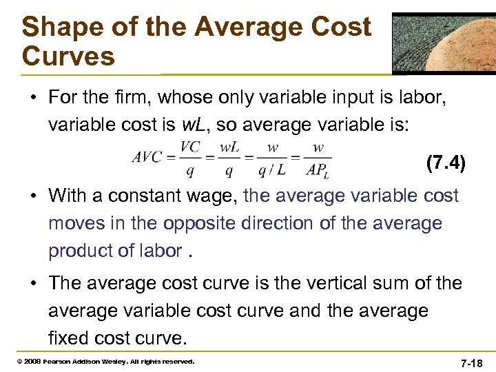 Shape of the Average Cost Curves • For the firm, whose only variable input