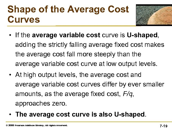 Shape of the Average Cost Curves • If the average variable cost curve is