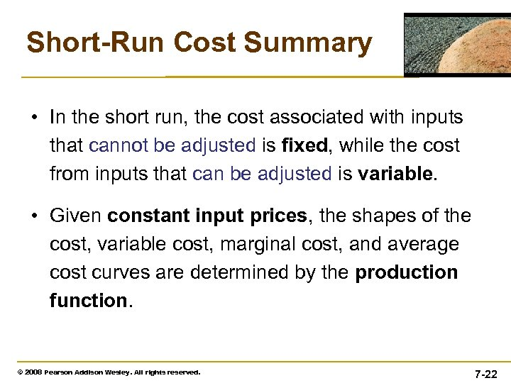 Short-Run Cost Summary • In the short run, the cost associated with inputs that